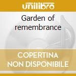 Garden of remembrance cd musicale