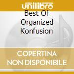 BEST OF ORGANIZED KONFUSION               cd musicale di Konfusion Organized