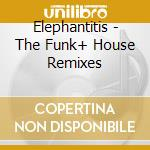 ELEPHANTITIS - THE FUNK+ HOUSE REMIXES cd musicale di BRAND NEW HEAVIES