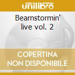 Bearnstormin' live vol. 2 cd musicale di Feat Little