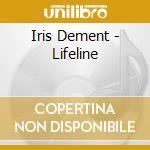 Iris Dement - Lifeline cd musicale di DEMENTE IRIS