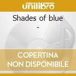 Shades of blue - cd musicale di Two tone malone