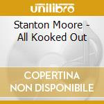 All looked out cd musicale di Stanton Moore