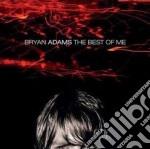 Bryan Adams - The Best Of Me cd musicale di ADAMS BRYAN