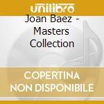 Joan Baez - Masters Collection cd musicale di Joan Baez