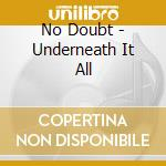 UNDERNEATH IT ALL cd musicale di NO DOUBT