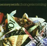 Change is coming cd musicale di Mark Money