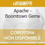 BOOMTOWN GEMS cd musicale di APACHE