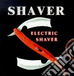 ELECTRIC SHAVER cd musicale di SHAVER