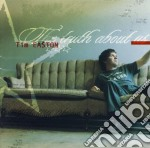 THE TRUTH ABOUT US cd musicale di EASTON TIM