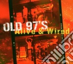 Alive & wired cd musicale di Old 97's