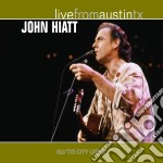 LIVE FROM AUSTIN-TEXAS cd musicale di HIATT JOHN