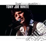 Tony Joe White - Live From Austin Tx cd musicale di WHITE TONY JOE