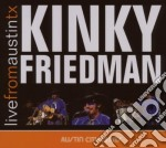Kinky Friedman - Live From Austin Tx cd musicale di KINKY FRIEDMAN