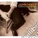 John Hiatt - Crossing Muddy Waters cd musicale di John Hiatt