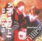 SOME FRIENDLY cd musicale di CHARLATANS