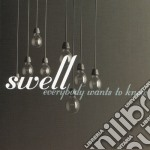EVERYBODY WANTS TO KNOW cd musicale di SWELL