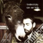 CAN OUR LOVE... cd musicale di TINDERSTICKS
