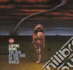 Lupine Howl - The Bar At The End Of The World cd musicale di Howl Lupine