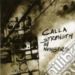 STRENGTH IN NUMBERS cd musicale di CALLA