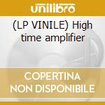 (LP VINILE) High time amplifier lp vinile di Astbury Ian