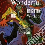 The wonderful and frightening cd musicale di FALL