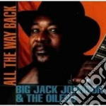 Big Jack Johnson & The Oilers - All The Way Back cd musicale di Big jack johnson & the oilers
