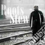 Roots stew - johnson big jack cd musicale di Big jack johnson & the oilers
