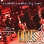 Phillip Walker Big Band - Live At Biscuits & Blues cd musicale di The phillip walker b