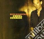 Rick Holmstrom - Cruel Sunrise cd musicale di Rick Holmstrom