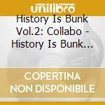 HISTORY IS BUNK PART 2 cd musicale di ARTISTI VARI