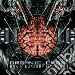 Brain surgery machine cd musicale di Cage Organic
