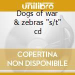 Dogs of war & zebras