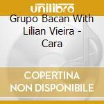 Grupo Bacan With Lilian Vieira - Cara cd musicale di Grupo bacan with lilian vieira