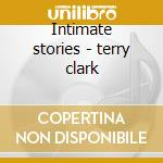 Intimate stories - terry clark cd musicale di Clark Terry