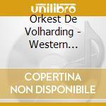 Orkest De Volharding - Western Darlings cd musicale di Orkest de volharding