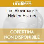 Eric Vloeimans - Hidden History cd musicale di Eric Vloeimans