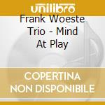 Mind at play cd musicale di Frank Woeste