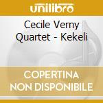 Cecile Verny Quartet - Kekeli cd musicale di Cecile verny quartet