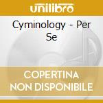 Per se cd musicale di Cyminology