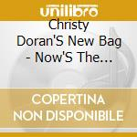 Now's the time cd musicale di Christy Doran