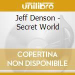 Jeff denson-secret world cd cd musicale di Denson Jeff
