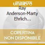 Ray anderson-marty ehrlich q.