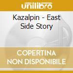 Kazalpin-east side story cd cd musicale di Kazalpin
