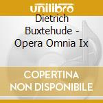 Opera omnia vol.9, organ works vol.4 cd musicale di Dietrich Buxtehude