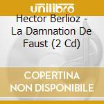 La damnation de faust cd musicale di H. Berlioz