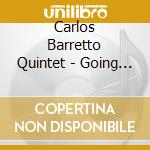 Going up - cd musicale di Carlos barretto quintet