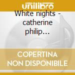White nights - catherine philip thielemans toots cd musicale di Paduart Ivan