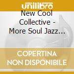More soul jazz latin vibe - cd musicale di New cool collective