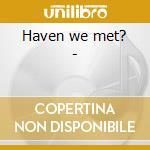 Haven we met? - cd musicale di Hubka Diane